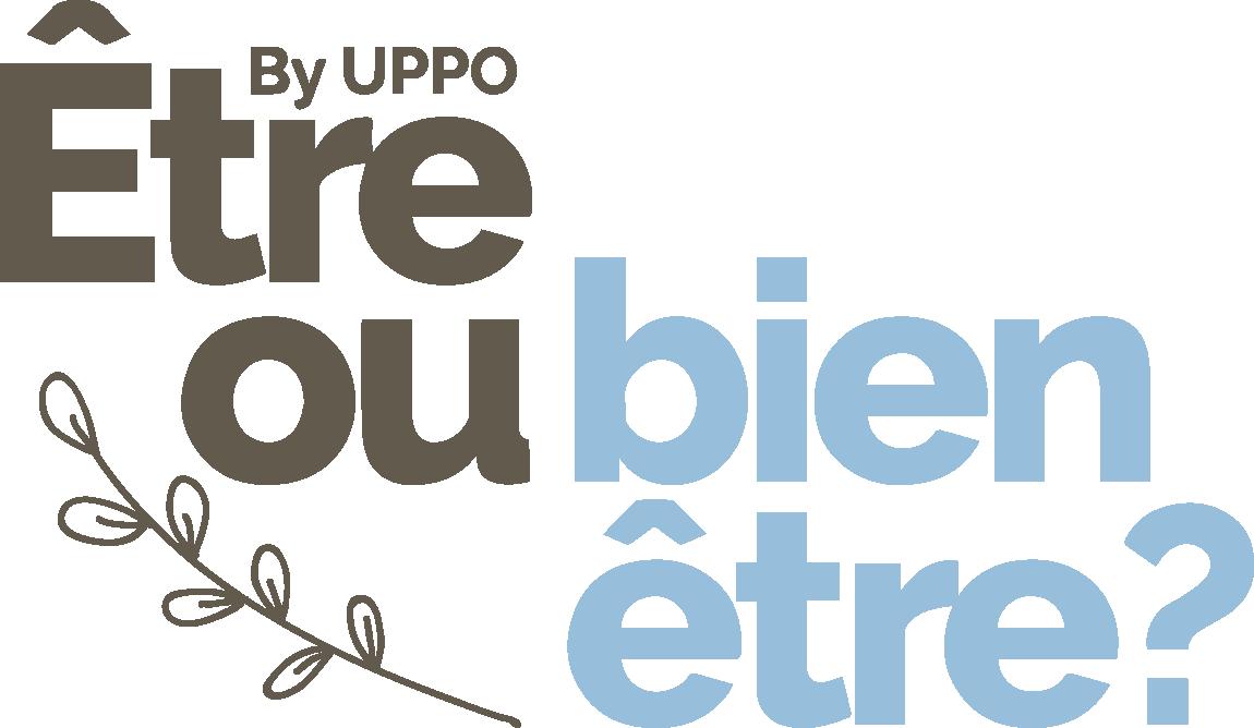 Etre ou bien-être by UPPO